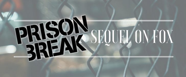 Prison Break is Back! Sequel Will Show on FOX