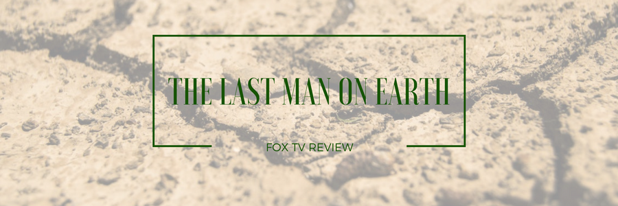"""The Last Man On Earth"" Review"