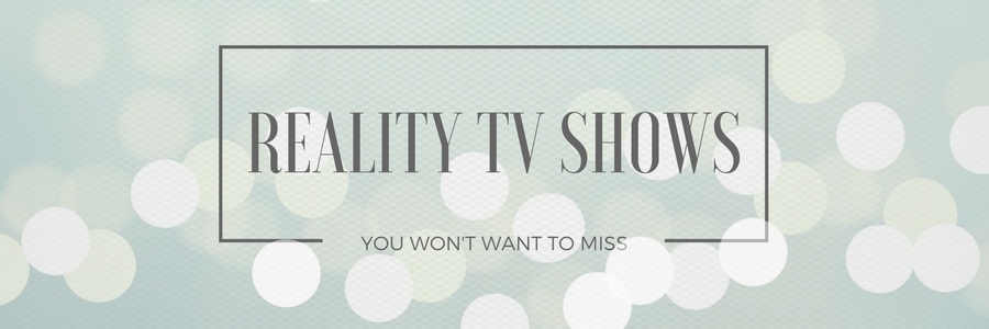 Reality TV Shows You Won't Want to Miss This Week!