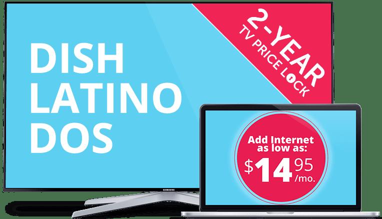 DISH Latino Dos and $14.95 Internet