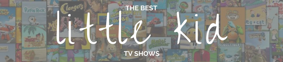 Guide: The Best Little Kid Shows