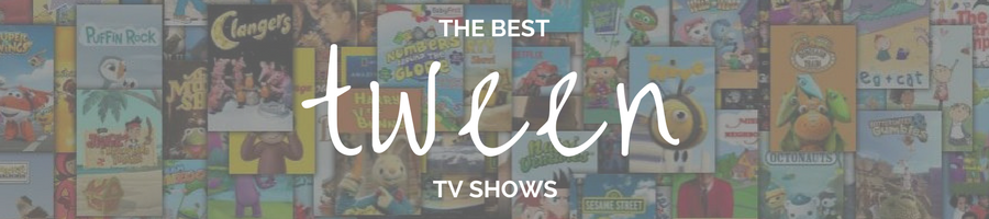 Guide: The Best TV Shows for Tweens