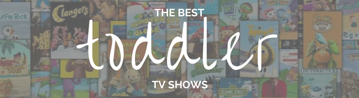 Guide: The Best Toddler Shows
