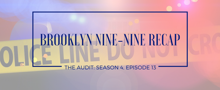 Brooklyn Nine-Nine on FOX Recap: The Audit