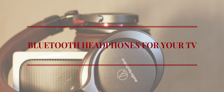 Bluetooth Headphones for your Entertainment Center | Planet DISH