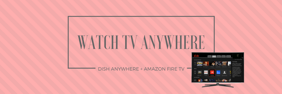 Watch DISH Anywhere with Fire TV