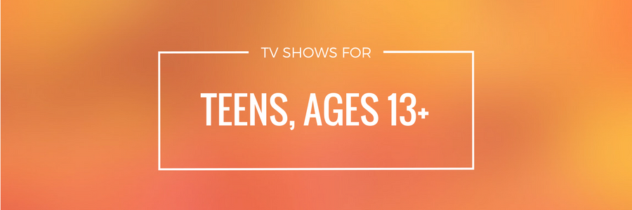 Guide: TV Shows for Teens