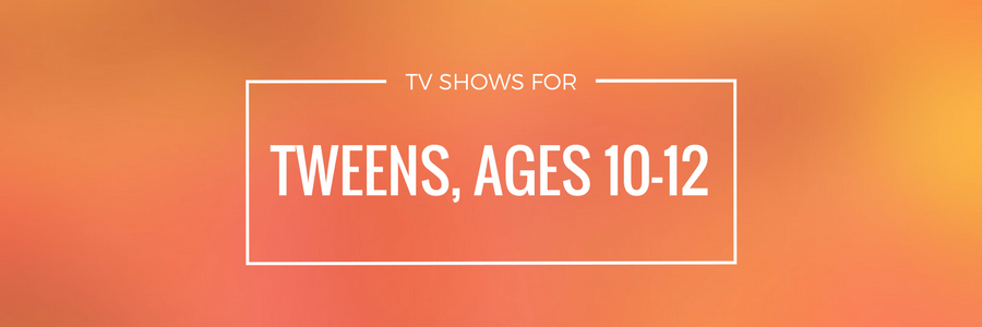 Guide: TV Shows for Tweens