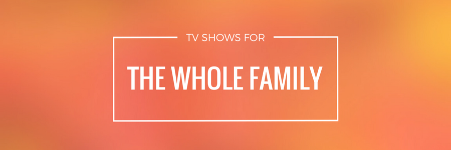 Guide: Kids TV Shows for the Whole Family