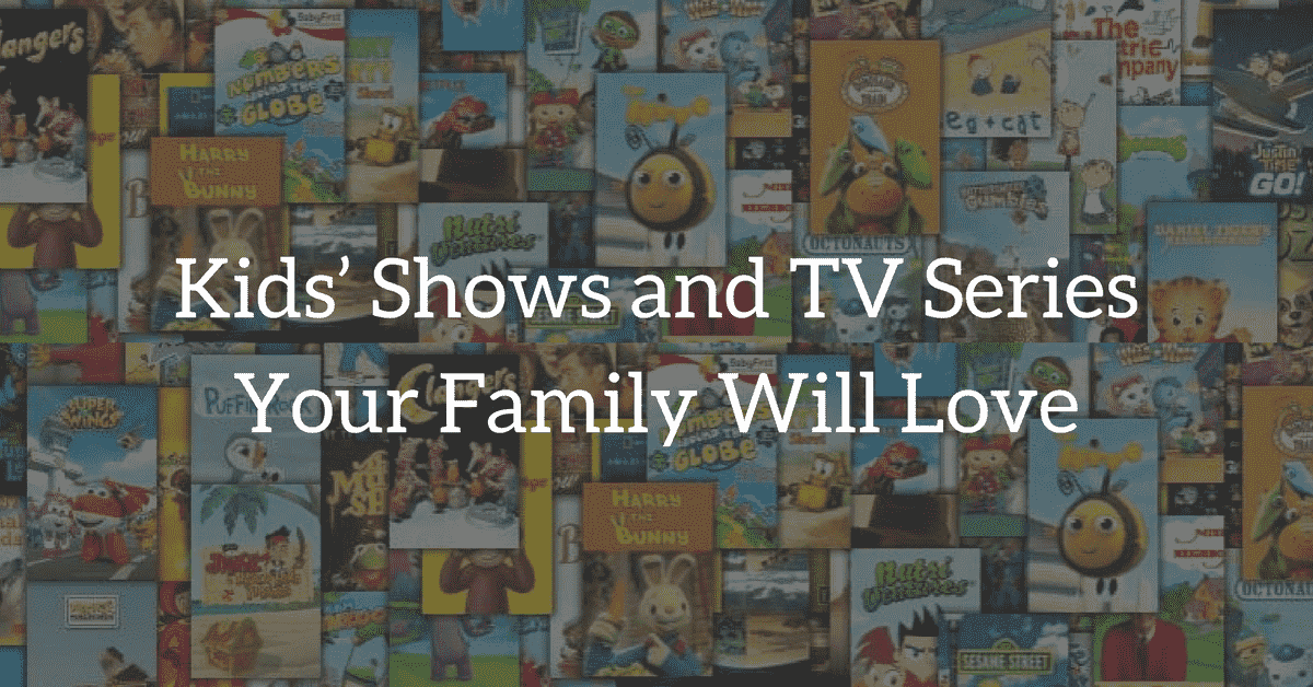 Best Kids' TV Shows 2018 | Popular Family & Kids' Shows Guide