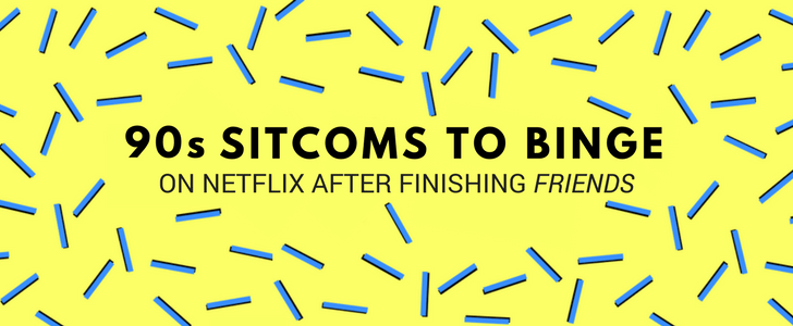 90s Sitcoms to Binge on Netflix after Finishing Friends