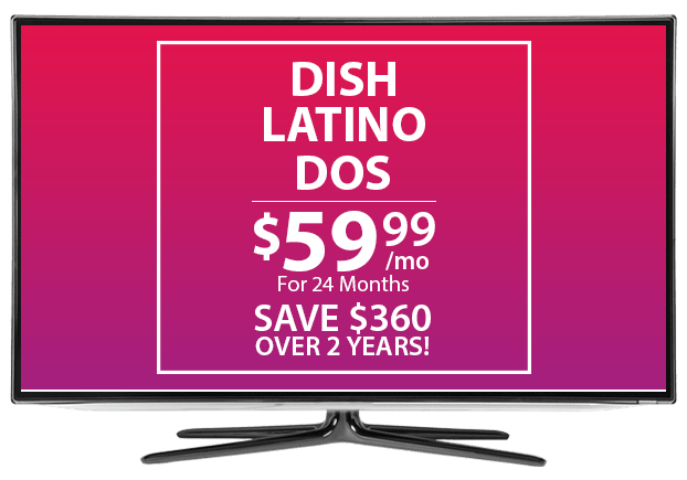 DISH Latino Dos