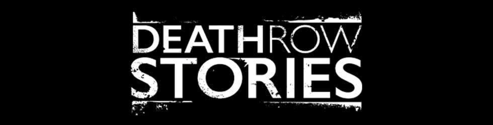Death Row Stories