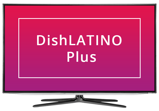 DISH Latino Plus