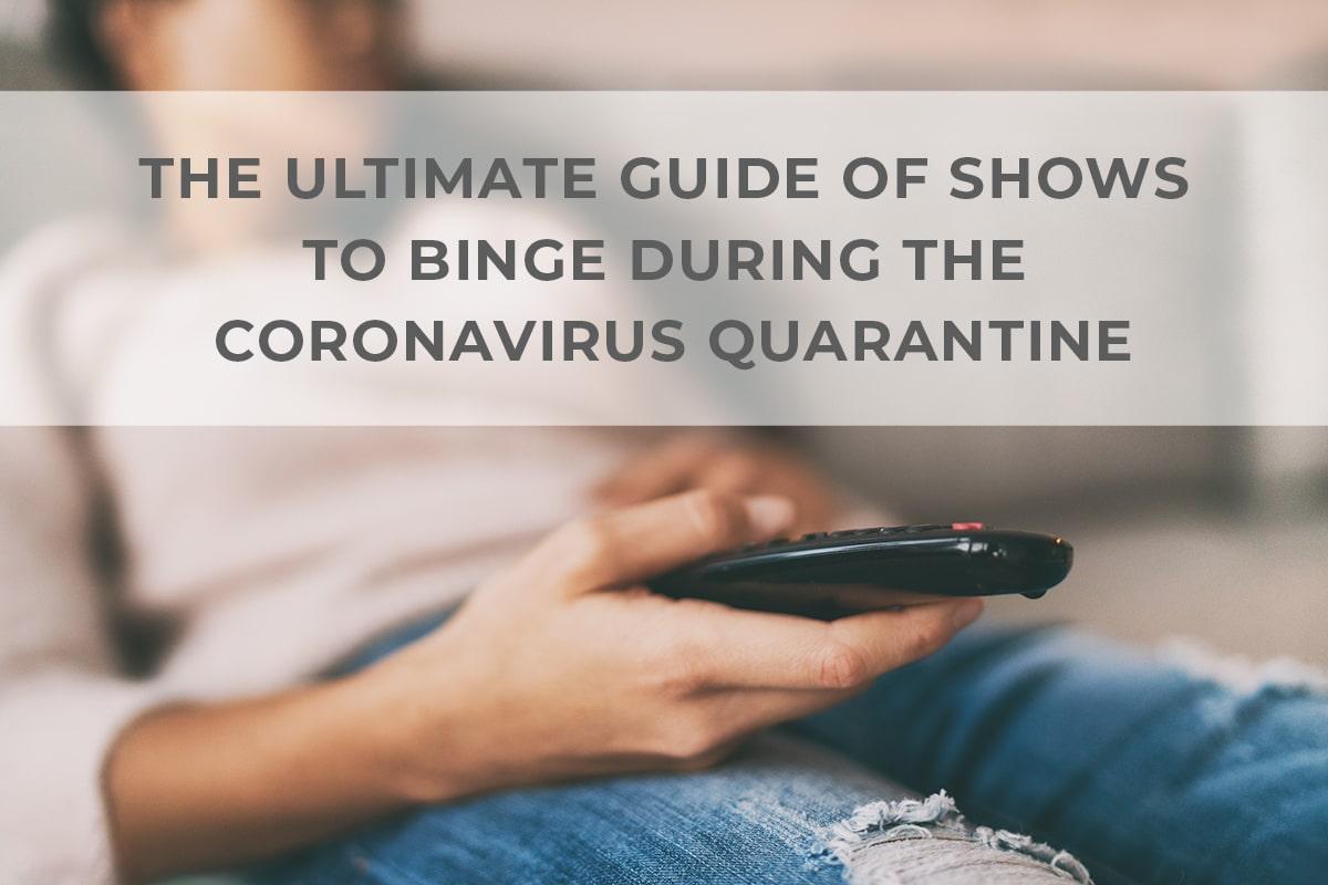 'Best Shows to Binge During Coronavirus Quarantine
